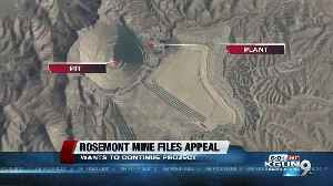 Rosemont Mine files appeal to continue work on project [Video]
