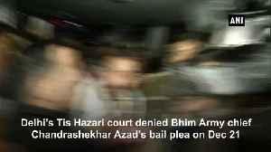 News video: Bhim Army chief Chandrashekhar Azad denied bail sent to 14day judicial custody
