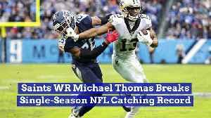 Saints WR Michael Thomas Breaks Single-Season NFL Catching Record [Video]