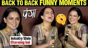 Kangana Ranaut Back To Back FUNNY MOMENTS At Panga Official Trailer Launch [Video]