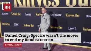 Daniel Craig On Finishing Out His Bond Life [Video]