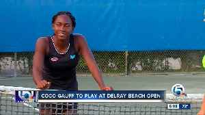 Coco Gauff to play at Delray Beach Open [Video]