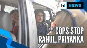News video: Rahul Gandhi, Priyanka Gandhi stopped by cops on their way to Meerut, sent back