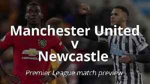 Premier League match preview: Manchester United v Newcastle [Video]