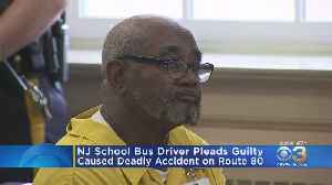 NJ School Bus Driver Pleads Guilty For Causing Deadly Accident On Route 80 [Video]