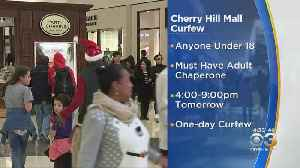 Curfew In Effect Tomorrow At Cherry Hill Mall [Video]