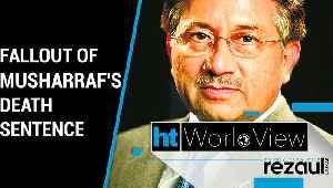 Fallout of death sentence for ex-Pakistan dictator Pervez Musharraf   WorldView [Video]