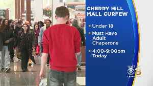 Cherry Hill Mall Enforcing Curfew For Anyone Under 18 Years Old [Video]