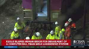 Keolis Blames Human Error For Derailment Of Commuter Rail Train [Video]