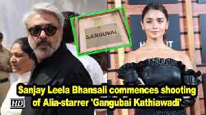 News video: Sanjay Leela Bhansali commences shooting of Alia-starrer 'Gangubai Kathiawadi'