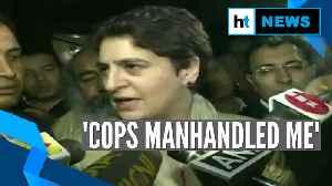 UP cops manhandled me: Priyanka Gandhi while visiting arrested activist's house [Video]
