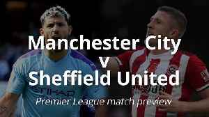 Match Preview: Manchester City v Sheffield United [Video]
