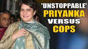 Priyanka Gandhi Vadra claims she was manhandled by UP Police \ Oneindia News [Video]