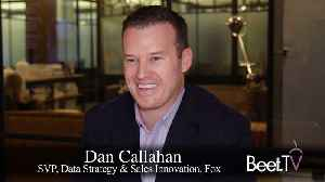 Fox's Callahan: Next Year's Opportunity Is Addressability [Video]