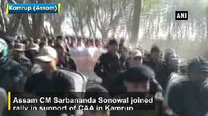 News video: Assam CM Sarbananda Sonowal joined rally in support of CAA in Kamrun
