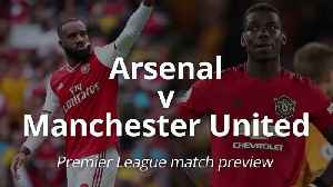Premier League match preview: Arsenal v Manchester United [Video]