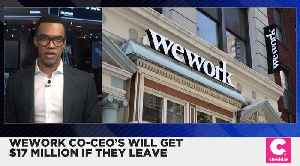 WeWork's Co-CEO's to Get Roughly $8 Million Each if Let Go [Video]