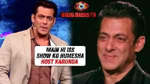 Salman Khan CONFIRMS Doing Bigg Boss For Lifetime | Bigg Boss 13 [Video]