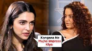 Chhapaak Actor Deepika Padukone PRAISES Kangana Ranaut's Panga Movie Trailer [Video]