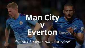 Man City v Everton: Premier League match preview [Video]