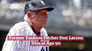 Former Yankees Pitcher Don Larsen Passed Away [Video]