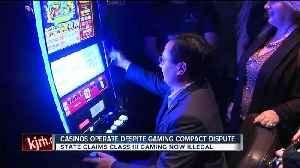 Casinos operate despite gaming compact dispute [Video]