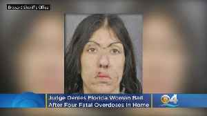 Judge Denies Florida Woman Bail After Four Fatal Overdoses In Her Home [Video]