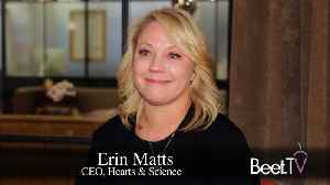 Hearts & Science CEO Matts: Buyers Should Look at Streaming the Way Consumers Do [Video]