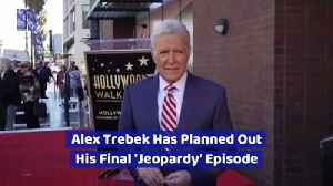 Alex Trebek Has Planned Out His Final 'Jeopardy' Episode [Video]