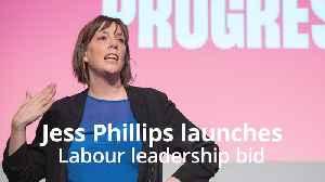 Jess Phillips launches Labour leadership bid [Video]