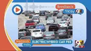 Feedback Friday: Ohio puts fee on hybrid, electric cars [Video]