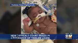 Texas Appeals Court Grants Order To Keep Baby Tinslee Lewis On Life Support [Video]