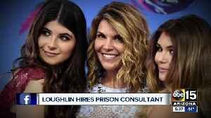 Lori Loughlin hires prison consultant [Video]