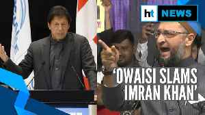 'We are proud Indian Muslims': Owaisi slams Imran Khan over fake videos [Video]