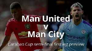 News video: Manchester United v Manchester City: Carabao Cup match preview