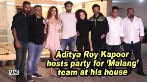 Aditya Roy Kapoor hosts party for 'Malang' team at his house [Video]