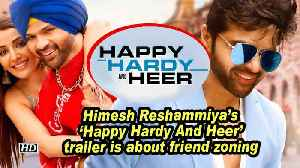 Himesh Reshammiya's trailer 'Happy Hardy And Heer' is about friend zoning [Video]