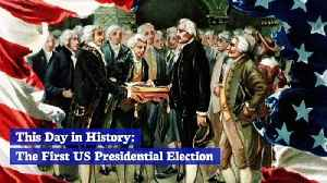 This Day in History: First US Presidential Election [Video]