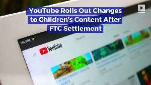 YouTube Rolls Out Changes to Children's Content After FTC Settlement [Video]