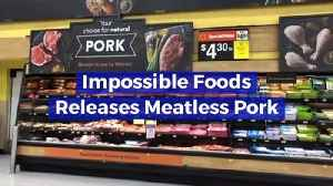 Impossible Foods Releases Meatless Pork [Video]