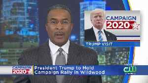 President Donald Trump To Hold Campaign Rally In Wildwood At End Of January [Video]