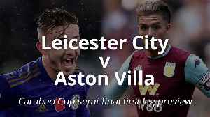 Leicester v Aston Villa: Carabao Cup match preview [Video]