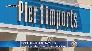 Pier 1 Closing 450 Stores As Retail Apocalypse Drags Into New Decade [Video]