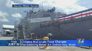 Chinese Nationals Face Charges For Entering Keys West Navy Base [Video]