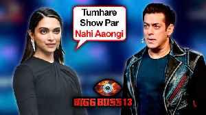 Deepika Padukone Will Not PROMOTE Chhapaak On Salman Khan's Show Bigg Boss 13 | REVEALED [Video]