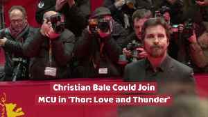 Christian Bale Enters A Marvel Discussion [Video]