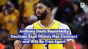 Anthony Davis Reportedly Declines $146 Million Max Contract and Will Be Free Agent [Video]