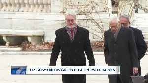 Dr. Gosy pleads guilty to two counts [Video]