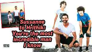 Sussanne to Hrithik: You're the most incredible man I know [Video]