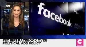 News video: FEC Rips Facebook Over Its Political Ad Decision